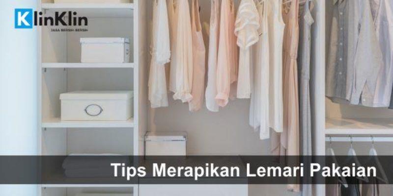 Tips Merapikan Lemari Pakaian dengan Cepat & Rapi