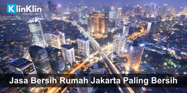 Jasa Bersih Rumah Jakarta Paling Bersih