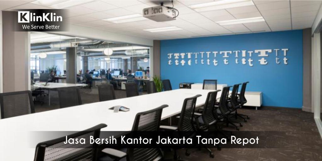 Jasa Bersih Kantor Jakarta Tanpa Repot