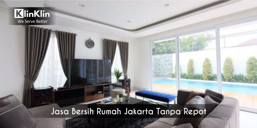 Jasa Bersih Rumah Jakarta, Bersih-Bersih Rumah Tanpa Repot