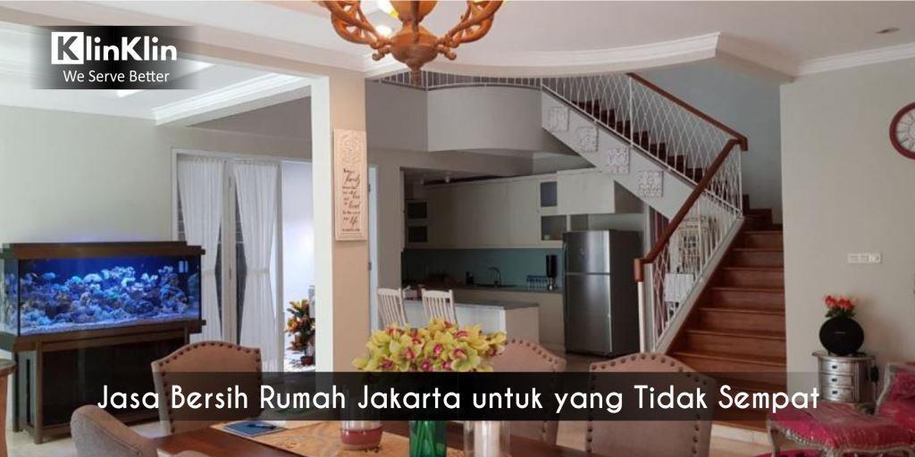 Jasa Bersih Rumah Jakarta untuk yang Tidak Sempat Bersih-Bersih